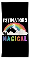 Estimators Are Magical Bath Towel