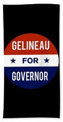 Gelineau For Governor 2018 Bath Towel