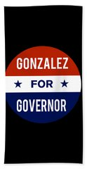 Gonzalez For Governor 2018 Hand Towel