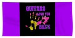 Guitars Love You Back Bath Towel
