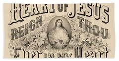 Heart Of Jesus Reign Thou Ever In My Heart, 1876 Hand Towel