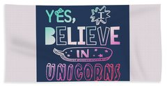 I Believe In Unicorns - Baby Room Nursery Art Poster Print Bath Towel