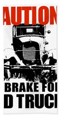 I Brake For Old Trucks Bath Towel