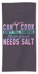 If You Can't Cook Bath Towel
