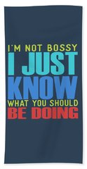 I'm Not Bossy Bath Towel