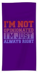 I'm Not Opinionated Hand Towel