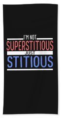 I'm Not Superstitious Hand Towel