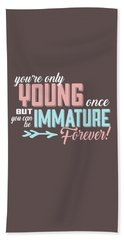 Immature Forever Hand Towel