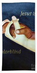 Jesus Is Colorblind Hand Towel