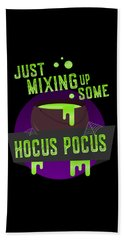 Just Mixing Some Hocus Pocus Halloween Witch Bath Towel