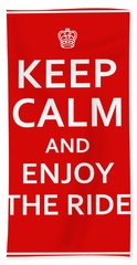 Keep Calm - Enjoy The Ride Bath Towel