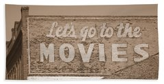 Let's Go To The Movies Sign In Sepia Bath Towel