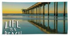 Life Is A Beach Scripps Pier La Jolla San Diego Hand Towel