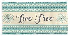 Live Free - Boho Chic Ethnic Nursery Art Poster Print Bath Towel