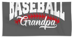 Mens Baseball Grandpa T-shirt Bath Towel