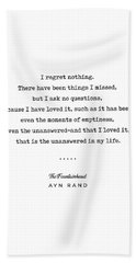Minimal Ayn Rand Quote 03- The Fountainhead - Modern, Classy, Sophisticated Art Prints For Interiors Bath Towel