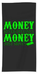 Money Just Moves Hand Towel