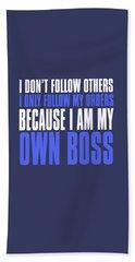 My Own Boss Bath Towel