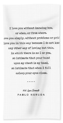 Pablo Neruda Quote 01 - 100 Love Sonnets - Minimal, Sophisticated, Modern, Classy Typewriter Print Hand Towel