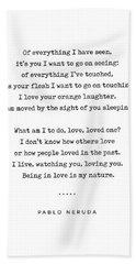 Pablo Neruda Quote 04 - Philosophical - Minimal, Sophisticated, Modern, Classy Typewriter Print Hand Towel