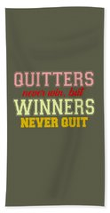 Quitters Never Quit Hand Towel