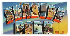 Seaside Park Greetings Bath Towel