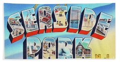 Seaside Park Greetings - Version 2 Bath Towel