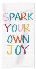 Spark Your Own Joy- Art By Linda Woods Bath Towel