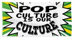Tacky And Sparkling Pop Culture Is Out Culture Tee Design Perfect Gift This Seasons Of Giving  Hand Towel