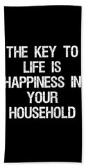 The Key To Life Is Happiness In Your Household Hand Towel