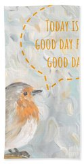 Today Is A Good Day With Bird Bath Towel