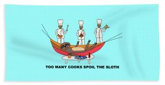 Too Many Cooks Spoil The Sloth Bath Towel