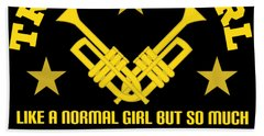 Trumpet Girl Like Normal Girl But Louder Louder Tee Design For Both Trumpets And Girl Lovers  Bath Towel