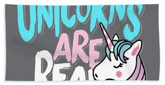 Unicorns Are Real - Baby Room Nursery Art Poster Print Bath Towel