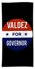 Valdez For Governor 2018 Bath Towel