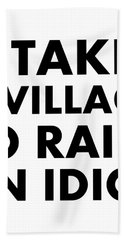 Village Idiot Bk Bath Towel