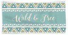 Wild And Free - Boho Chic Ethnic Nursery Art Poster Print Bath Towel