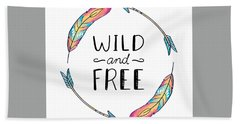 Wild And Free Colorful Feathers - Boho Chic Ethnic Nursery Art Poster Print Hand Towel