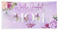 World's Greatest Mom 2 Bath Towel