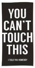 You Can't Touch This Bath Towel