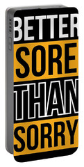 Better Sore Than Sorry Gym Motivational Quotes Poster Portable Battery Charger