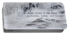 Hebrews 13-8 - Jesus Christ Is The Same Yesterday Today And Forever Portable Battery Charger