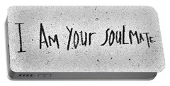 I Am Your Soulmate Portable Battery Charger