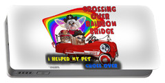 I Helped My Pet Cross Rainbow Bridge Portable Battery Charger