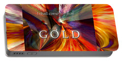 I Shall Come Forth As Gold Portable Battery Charger by Margie Chapman