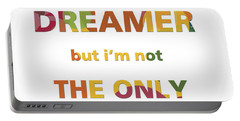 I'm A Dreamer But I'm Not The Only One Portable Battery Charger by Gina Dsgn