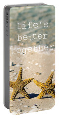Life's Better Together Portable Battery Charger by Edward Fielding