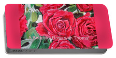 Portable Battery Charger featuring the painting Love A Beautiful Rose With Thorns by Kimberlee Baxter