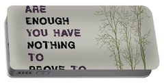 You Alone Are Enough - Maya Angelou Portable Battery Charger