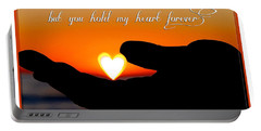 You Hold My Heart Forever By Diana Sainz Portable Battery Charger